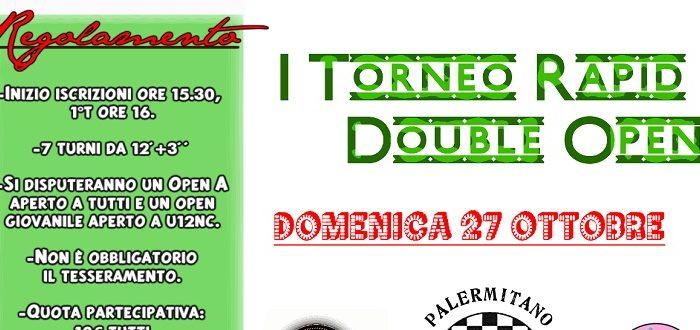 I Torneo Rapid Double Open – Domenica 27 Ottobre ore 15:30